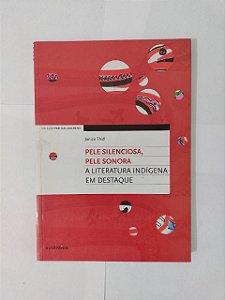Pele Silenciosa, Pela Sonora: A Literatura Indígena em Destaque - Janice Thiél