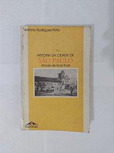 História da Cidade de São Paulo - Antônio Rodrigues Porto