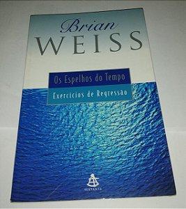 Os Espelhos do Tempo - Brian Weiss