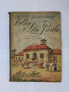 Velho São Paulo - Affonso de E. Taunay