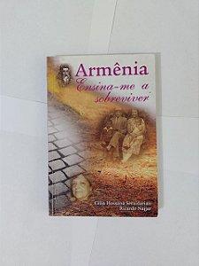 Armênia Ensina-me a Sobreviver - Célia Hossana Saraidarian