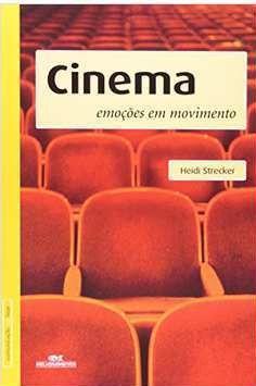 Cinema - Emoções Em Movimento - Heidi Strecker