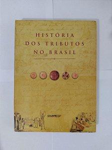 História dos Tributos no Brasil - Fernando José Amed