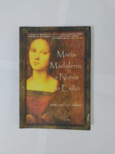 Maria Madalena, a Noiva no Exílio - Margaret Starbird