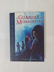 A Guardiã de Muiraquitãs - Gustavo Rosseb
