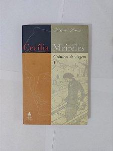 Crônicas de Viagem 1 - Cecília Meireles (Obra em Prosa)