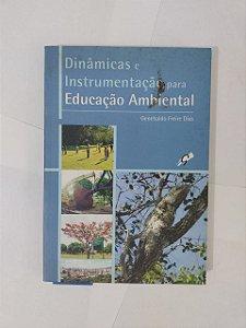 Dinâmica e Instrumentação para Educação Ambiental - Genebaldo Freire Dias