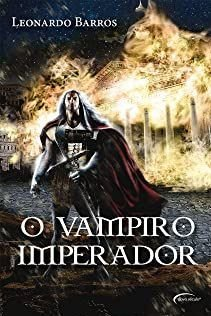 O vampiro imperador - Leonardo Barros - Lacrado