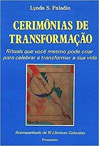 Cerimonias De Transformação - Lynda Paladin - Acompanha 16 lâminas Coloridas