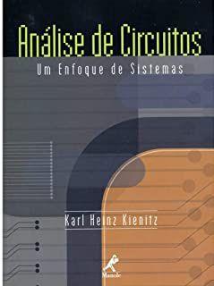 Análise de circuitos Um Enfoque de Sistemas - Karl Heinz Kienitz - Novo e Lacrado