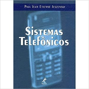 Sistemas telefônicos - Paul Jean Etienne Jeszensky - Novo e Lacrado