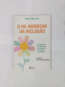 O Re-Inventar da Inclusão - Sílvia Ester Orrú