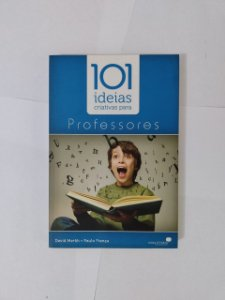 101 Ideias Criativas Para Professores - David Merkh e Paulo França