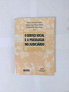 O Serviço Social e a Psicologia no Judiciário - Eunice Teresinha Fávero, entre outros