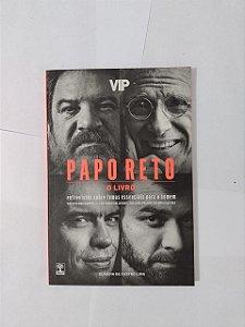 Papo Reto: O Livro - Cláudia De Castro Lima