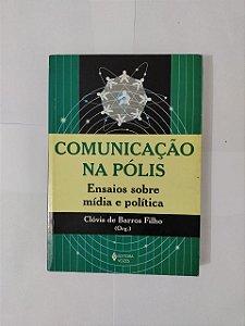 Comunicação na Pólis - Clóvis de Barros Filho