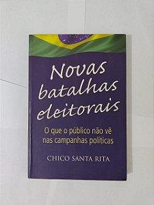 Novas Batalhas Eleitorais - Chico Santa Rita
