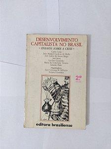 Desenvolvimento Capitalista no Brasil - Luiz Gonzaga M. Belluzzo e Renata Coutinho (Org.)