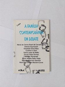 A Família Contemporânea em Debate - Maria do Carmo Brant de Carvalho (Org.)