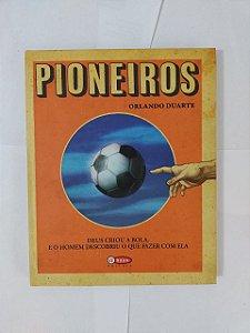 Pioneiros - Orlando Duarte