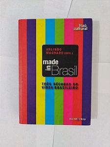 Made in Brasil - Arlindo Machado (org.)