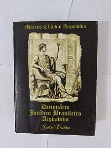 Dicionário Jurídico Brasileiro Acquaviva - Marcus Cláudio Acquaviva