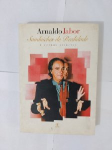 Sanduíches de Realidade - Arnaldo Jabor