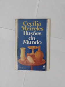 Ilusões do Mundo - Cecília Meireles
