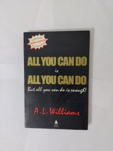 All You Can do is All You Can do - A. L. Williams