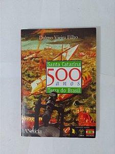 Santa Catarina 500 anos - Terra do Brasil - Dalmo Vieira Filho