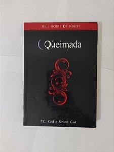 Queimada - P. C. Cast e Kristin cast (Capa Preta) (marcas de uso)