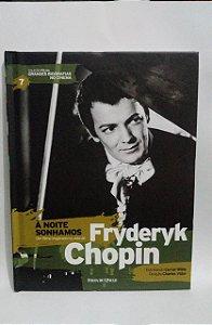 A noite sonhamos - Frederyk Chopin - Coleção folha Grandes Biografias no Cinema - Biografia com DVD Filme