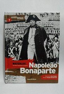 Napoleão Bonaparte - Waterloo - Coleção folha Grandes Biografias no Cinema - Biografia com DVD Filme