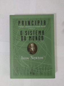 Principia:  O Sistema do Mundo - Isaac Newton