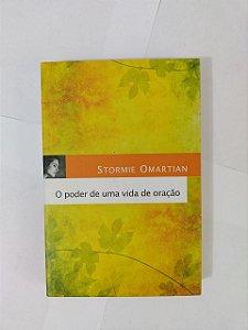 O Poder de uma vida de oração - Stormie Omartian