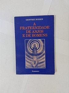 A Fraternidade de Anjos e de Homens - Geoffrey Hodson