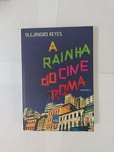 A Rainha do Cine Roma - Alejandro Reys