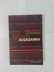Silenciosa Algazarra - Ana Maria Machado
