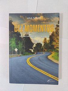 Dez Momentos - Ana Sparz