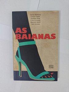 As Baianas - Carlos Barbosa, Elieser Cesar, Entre outros