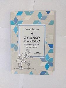O Ganso Marisco - Breno Lerner
