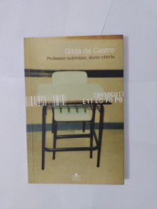 Professor Submisso, Aluno-Cliente - Gilda de Castro