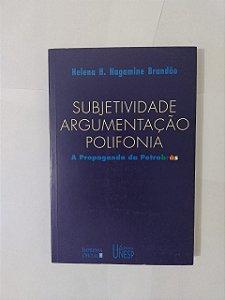 Subjetividade, Argumentação, Polifonia - Helena H. Nagamine Brandão
