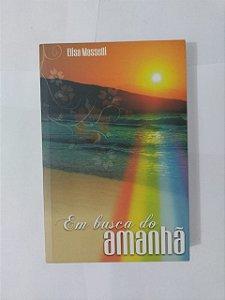 Em Busca do Amanhã - Elisa Masselli