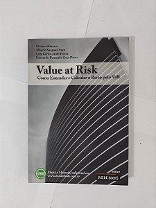 Value At Risk - Como Entender e Calcular o Risco pelo VaR - Herbert Kimura, entre outros