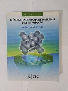 Ciência e Engenharia de Materiais Uma Introdução - William D. Callister, Jr.