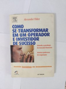 Como Se Transformar em um Operador e Investidor de Sucesso - Alexandre Elder