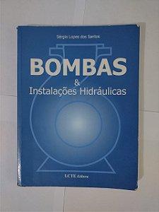 Bombas e Instalações Hidráulicas - Sérgio Lopes dos Santos