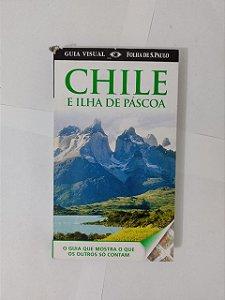 Chile e Ilha de Páscoa - Guia Visual Folha de S. Paulo