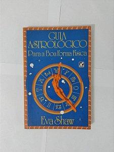Guia Astrológico para a Boa Forma Física - Eva Shaw